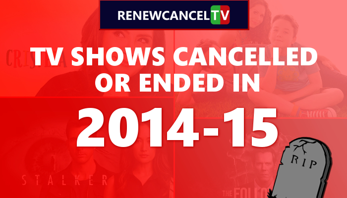 Cancelled Or Ended TV Shows In 2014-15 Season