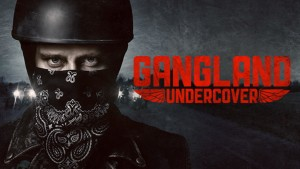 Gangland Undercover Season 2 – History Decision 'Imminent'