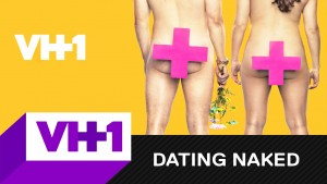 Dating Naked Renewed For Season 3 By VH1!