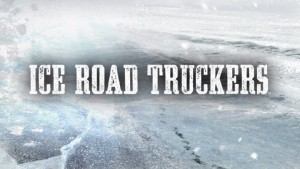 Ice Road Truckers Renewed For Season 9 By History!