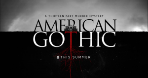 American Gothic Season/Series Finale Is 'Super Satisfying'