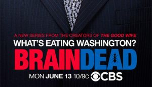 BrainDead, American Gothic Renewal Watch – Amazon UK Acquires CBS Series