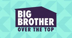 Big Brother: Over the Top Cancelled By CBS All Access – No Season 2
