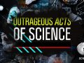 Outrageous Acts of Science Renewed For Season 7 By Science Channel!