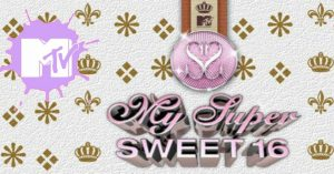 My Super Sweet 16 Revived By MTV!