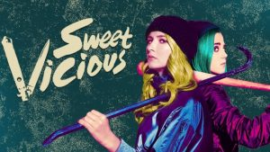Sweet/Vicious Cancelled By MTV – No Season 2