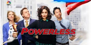 Powerless – Canceled NBC TV Show Unaired Episodes Released In New Zealand