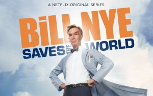Bill Nye Saves the World Renewed For Season 2 By Netflix!