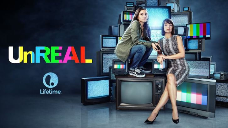 UnREAL - Delayed 3rd Season Gets Release Date On Lifetime