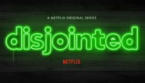 Disjointed Cancelled By Netflix – No Season 2