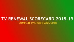 TV Renewal Scorecard – 2018-19 Season