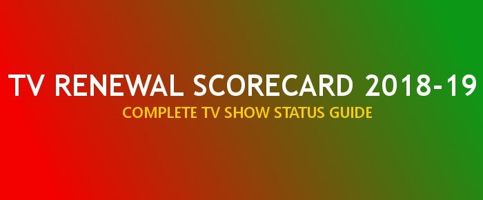 Cancelled or Renewed TV Shows 2018-19 Scorecard