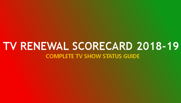 TV Renewal Scorecard - 2018-19 Season
